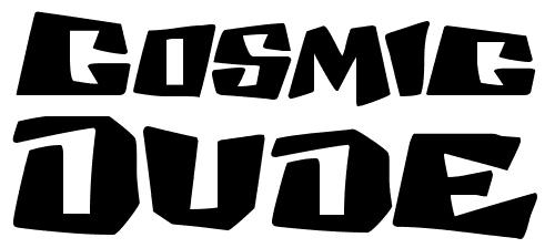 Cosmic Dude