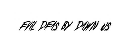 Evil Deas by Dawn US Font