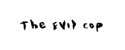 The Evil Cop